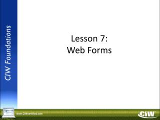 Lesson 7: Web Forms