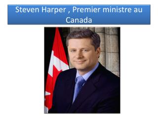 Steven Harper , Premier ministre au Canada