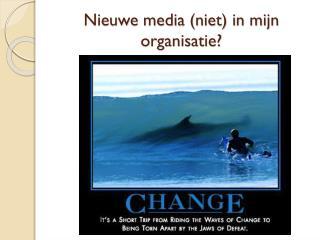 Nieuwe media (niet) in mijn organisatie?