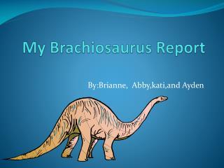 My Brachiosaurus  Report