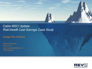 Cable MSO Update:  RiskView® Cost-Savings Case Study