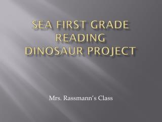 Sea First Grade Reading  Dinosaur Project