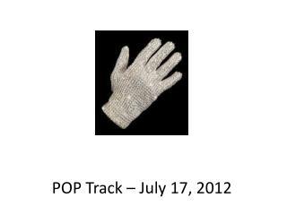 POP Track –  July 17,  2012