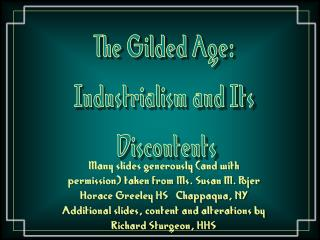 The Gilded Age: Industrialism and Its  Discontents