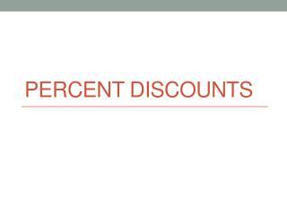 Percent  Discounts
