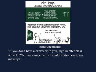 Announcements If you don't have a clicker with you, sign in after class