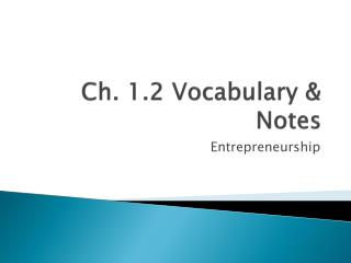 Ch. 1.2 Vocabulary & Notes