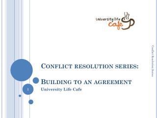 Conflict resolution series:   Building to  an agreement