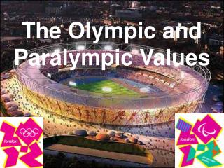 The Olympic and Paralympic Values