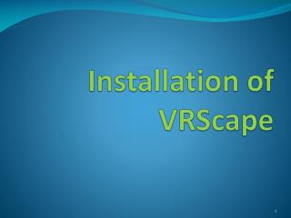 Installation of  VRScape