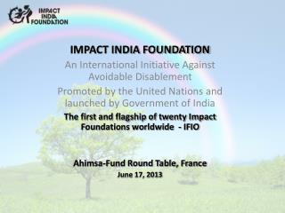 IMPACT INDIA FOUNDATION An International Initiative Against Avoidable Disablement