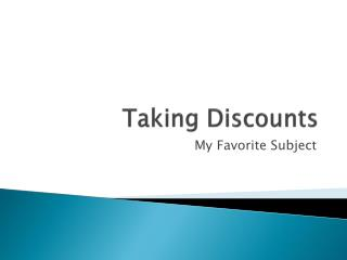 Taking Discounts
