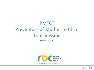 PMTCT Prevention of Mother to Child Transmission