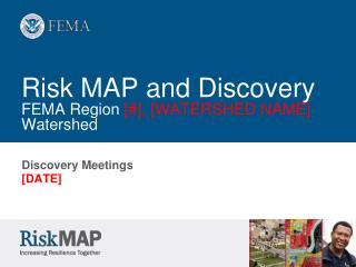 Risk MAP and Discovery FEMA Region  [#], [WATERSHED NAME]  Watershed