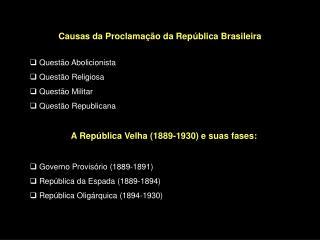 Causas da Proclama  o da Rep blica Brasileira