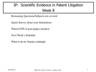 IP:  Scientific  Evidence  in  Patent  Litigation Week  8