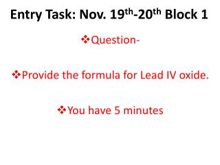 Entry Task: Nov. 19 th -20 th  Block 1