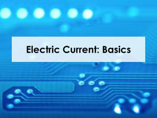Electric Current: Basics