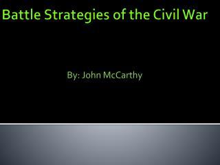 Battle Strategies of the Civil War