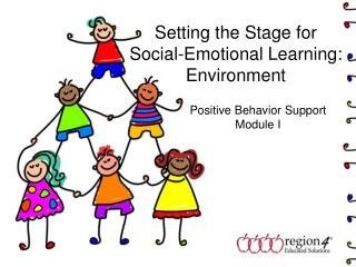 Setting the Stage for Social-Emotional Learning: Environment