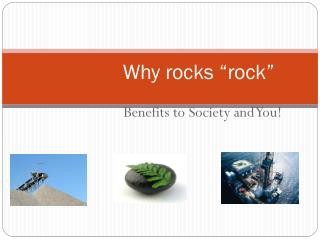 "Why rocks ""rock"""