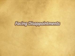 Facing Disappointments
