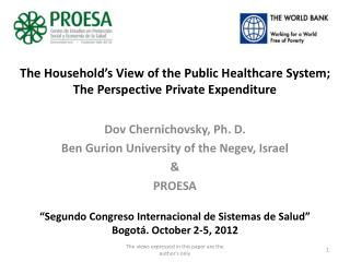 The Household's View of the Public Healthcare System;   The Perspective Private Expenditure