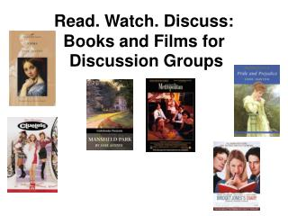 Read. Watch. Discuss: Books and Films  for Discussion Groups