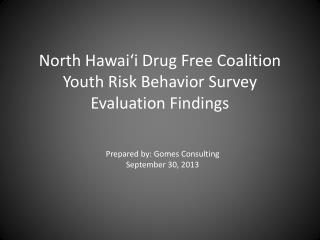 North Hawai'i Drug Free Coalition Youth Risk Behavior Survey Evaluation Findings