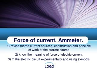 Force of current. Ammeter.