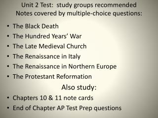 Unit 2 Test:  study groups recommended       Notes  covered by multiple-choice questions: