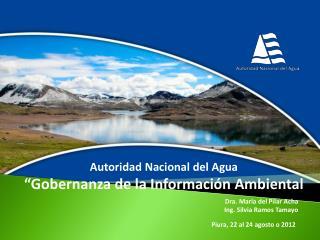 """Autoridad  Nacional del  Agua """"Gobernanza de la Información Ambiental"""