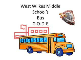 West Wilkes Middle  School's   Bus  C-O-D-E