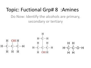 Topic:  Fuctional Grp # 8  :Amines