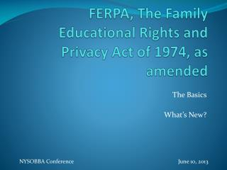 FERPA, The Family Educational Rights and Privacy Act of 1974, as amended