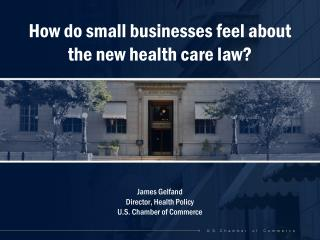 How do small businesses feel about the new health care law?
