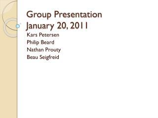 Group Presentation January 20, 2011