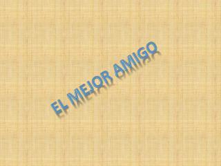 EL MEJOR AMIGO