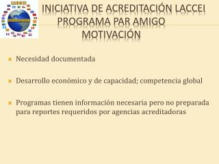 Iniciativa de Acreditación LACCEI Programa Par Amigo Motivación