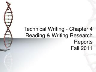 Technical Writing  -  Chapter 4 Reading & Writing Research Reports Fall  2011