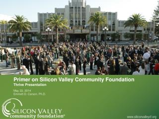 Primer on Silicon Valley Community Foundation Thrive Presentation