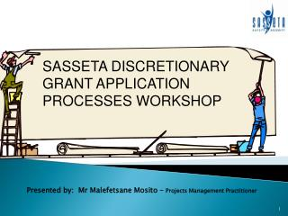 Presented by:   Mr  Malefetsane Mosito  –  Projects Management Practitioner