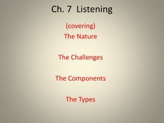 Ch. 7  Listening