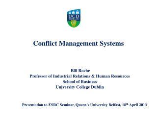 Bill Roche Professor of Industrial Relations & Human Resources School of Business