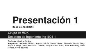 Presentación 1 28-30 de Abril 2014