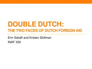 Double Dutch: The Two Faces of Dutch Foreign Aid