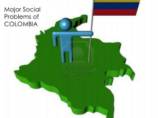 Major Social Problems of COLOMBIA