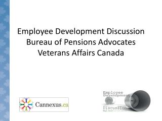 Employee Development Discussion Bureau of Pensions Advocates Veterans Affairs Canada