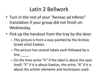 Latin 2  Bellwork