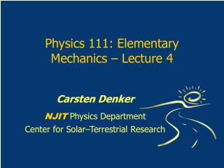 Physics 111: Elementary Mechanics   Lecture 4